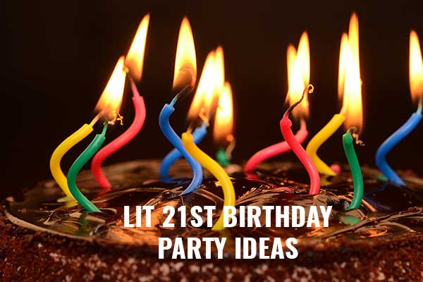 21 Lit 21st Birthday Party Ideas