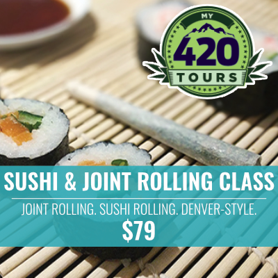 sushi joint rolling class my 420 tours