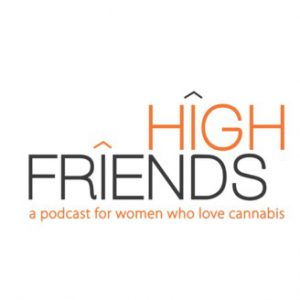cannabis podcasts - high friends