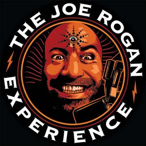 podcasts to listen to - joe rogan eperience